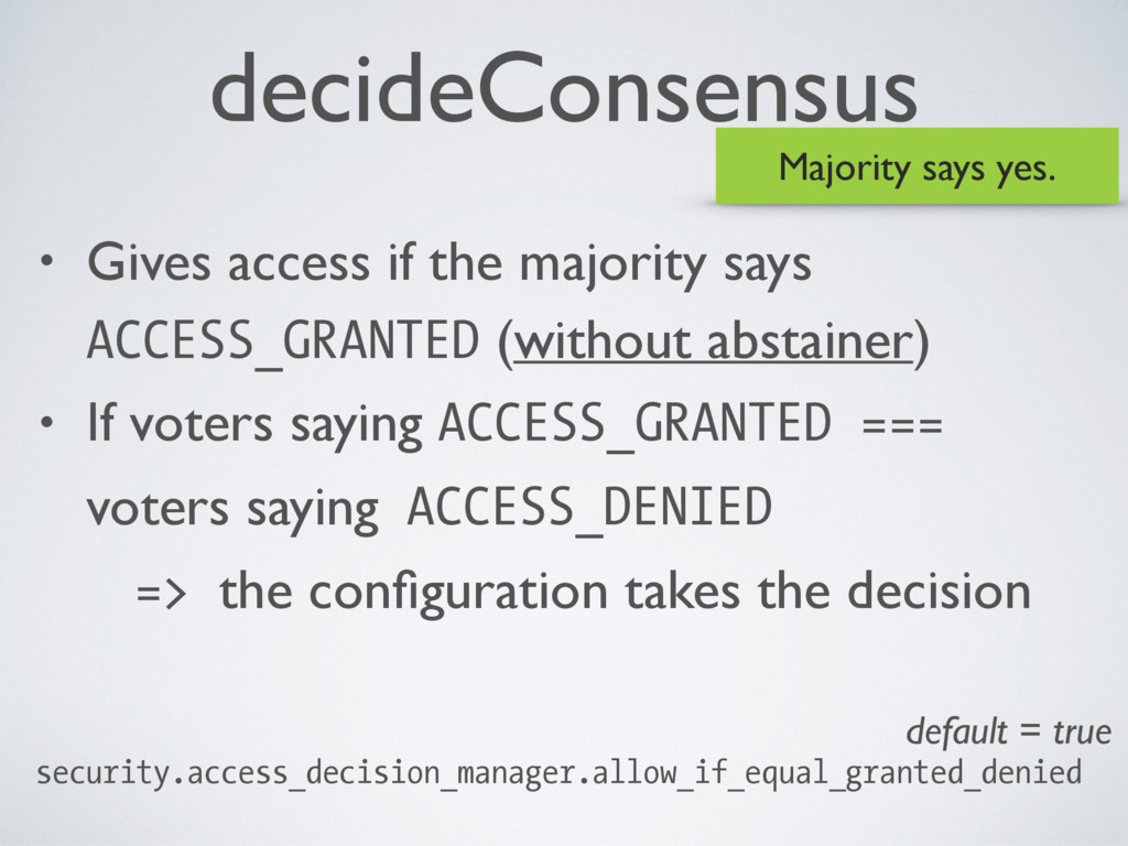 decideConsensus • Gives access if the majority ...