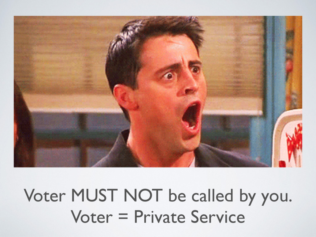 Voter MUST NOT be called by you. Voter = Privat...