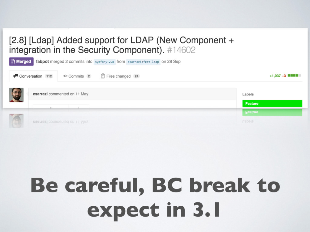 Be careful, BC break to expect in 3.1