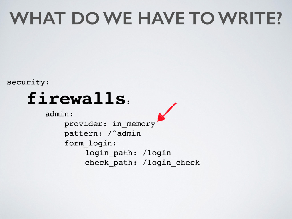 WHAT DO WE HAVE TO WRITE? security: firewalls: ...