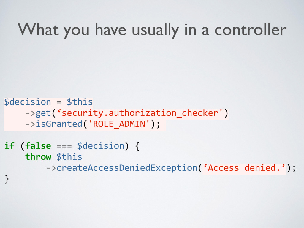 $decision = $this ->get('security.authorization...