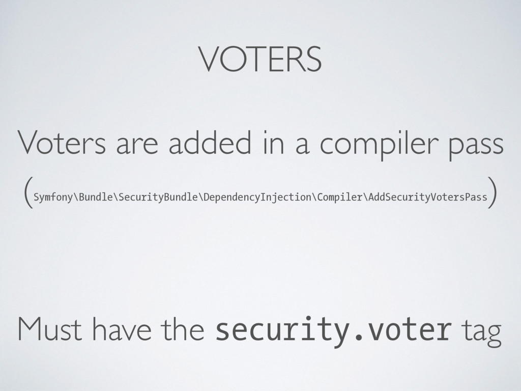VOTERS Voters are added in a compiler pass (Sym...