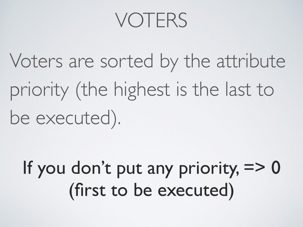 VOTERS Voters are sorted by the attribute prior...