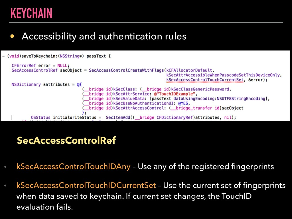 KEYCHAIN • Accessibility and authentication rul...