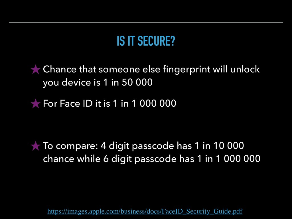 IS IT SECURE? ★ Chance that someone else fingerp...