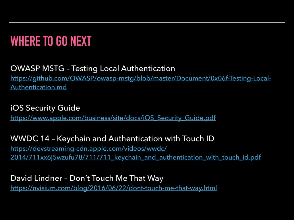 WHERE TO GO NEXT OWASP MSTG – Testing Local Aut...