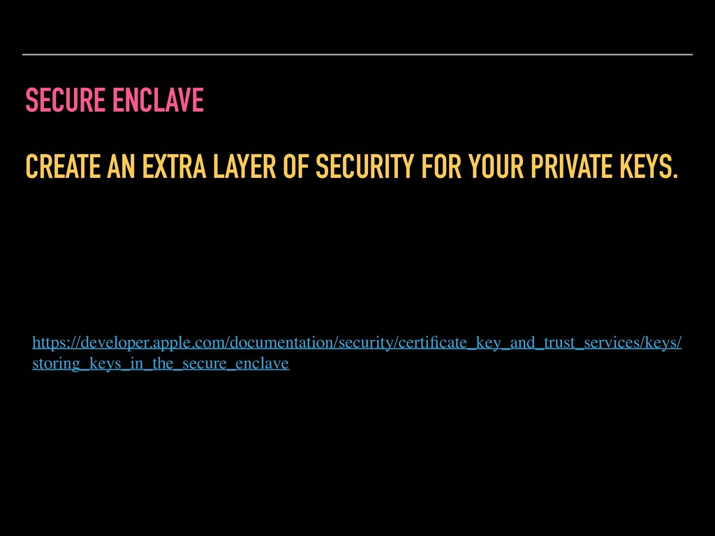 SECURE ENCLAVE CREATE AN EXTRA LAYER OF SECURIT...