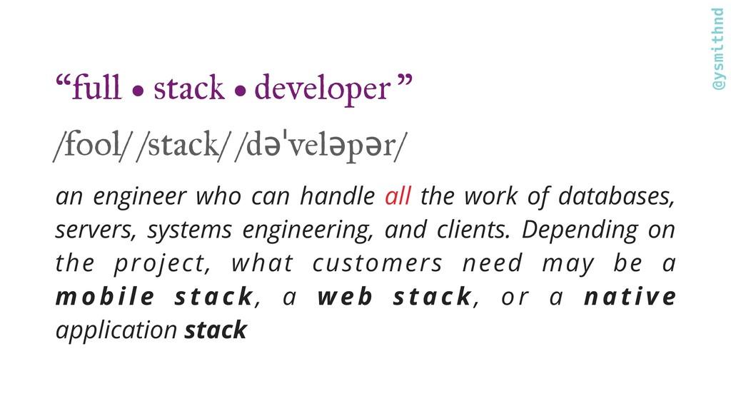 "@ysmithnd ""full 1 ● stack ● developer "" /fool/ ..."