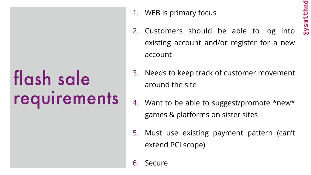 @ysmithnd 1. WEB is primary focus 2. Customers ...