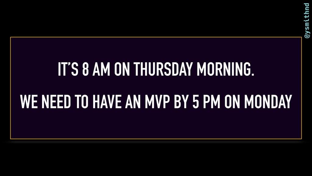 @ysmithnd IT'S 8 AM ON THURSDAY MORNING. WE NEE...