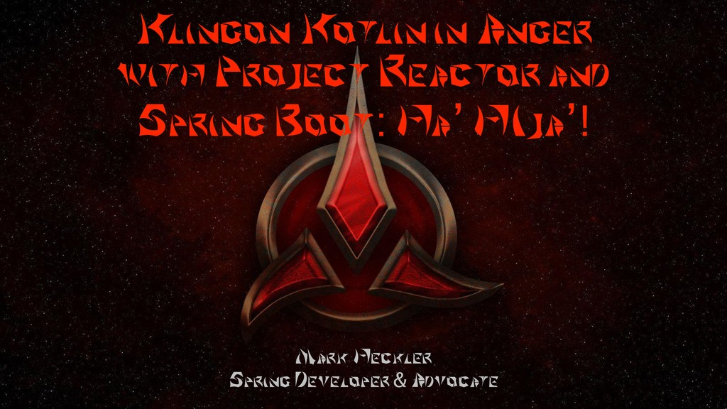 Klingon Kotlin in Anger with Project Reactor an...