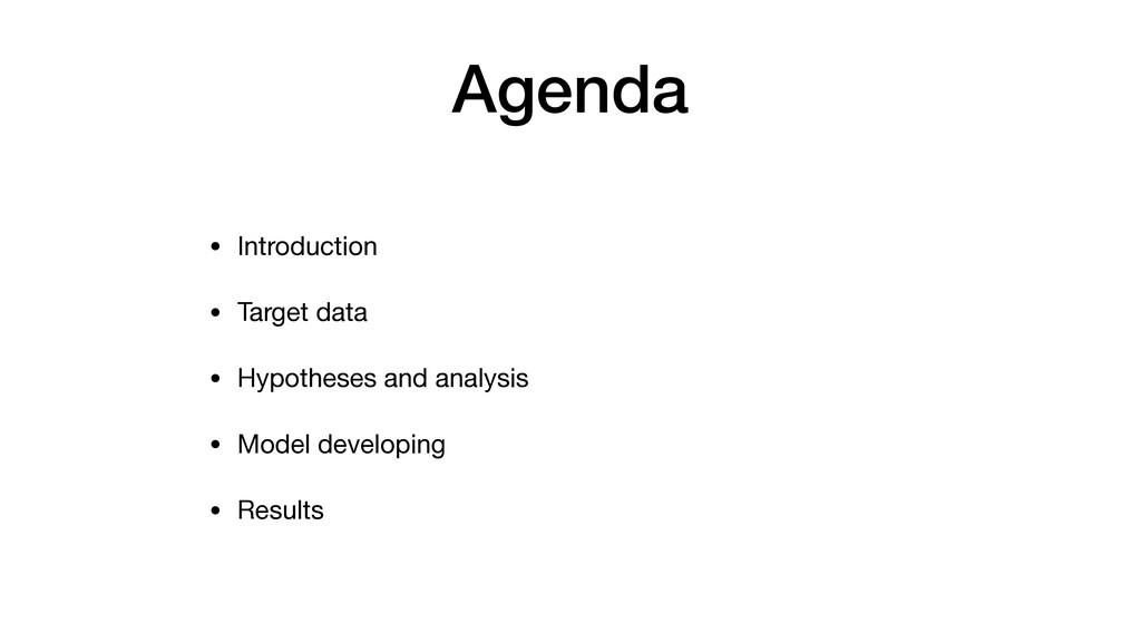 Agenda • Introduction  • Target data  • Hypothe...