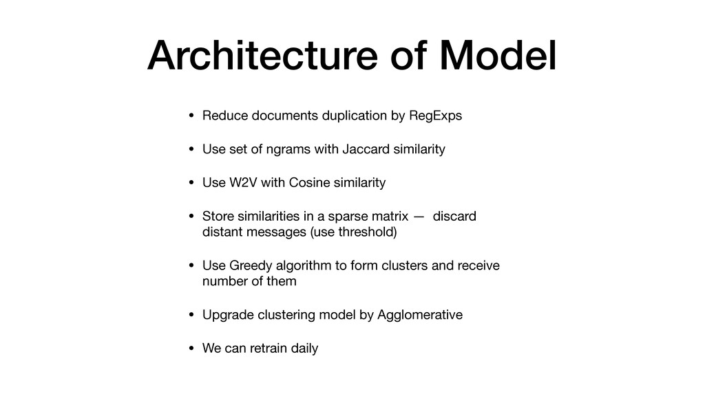 Architecture of Model • Reduce documents duplic...