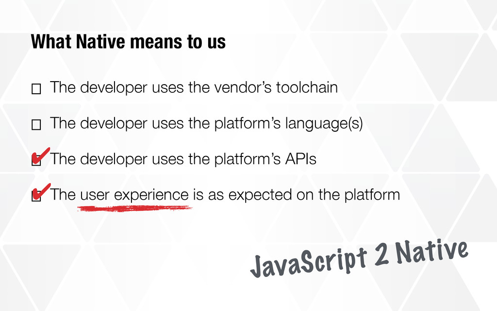 What Native means to us ⎕ The developer uses th...