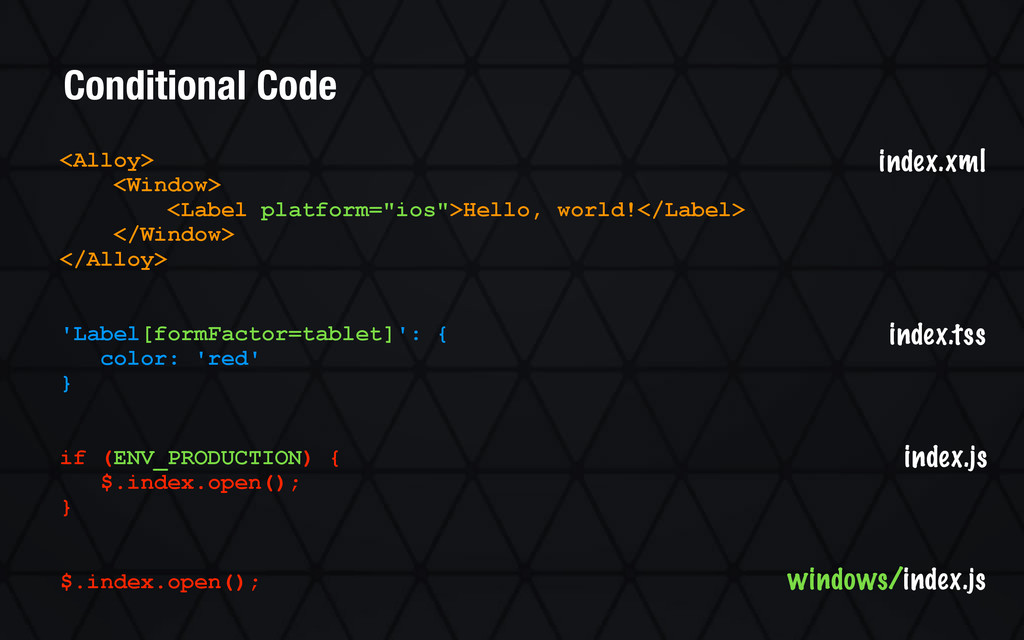 "<Alloy> <Window> <Label platform=""ios"">Hello, w..."