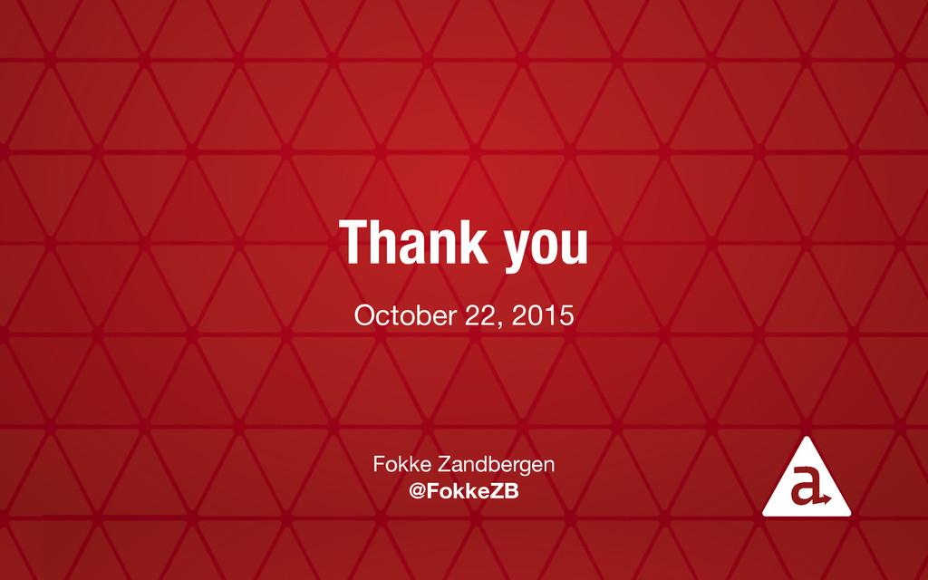 Thank you October 22, 2015 Fokke Zandbergen  @F...