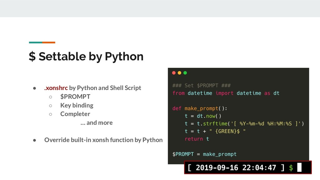 $ Settable by Python ● .xonshrc by Python and S...