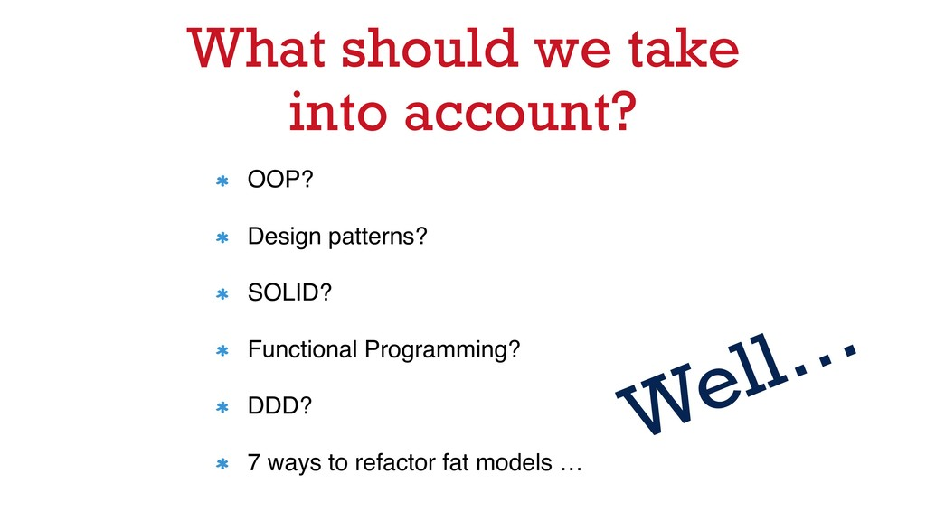 OOP? Design patterns? SOLID? Functional Program...