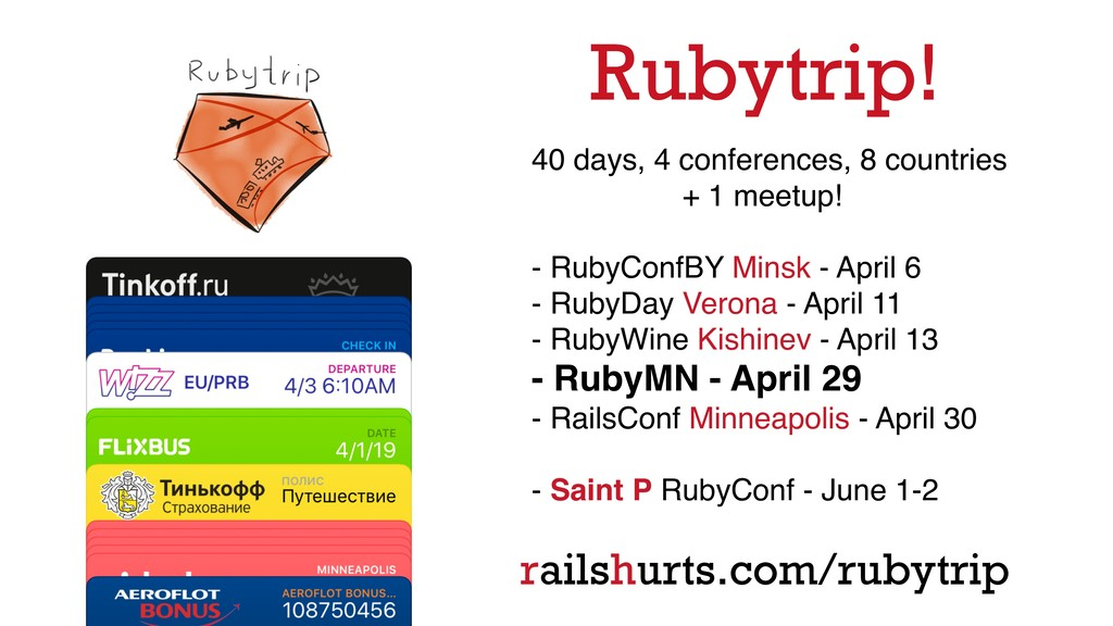Rubytrip! 40 days, 4 conferences, 8 countries +...
