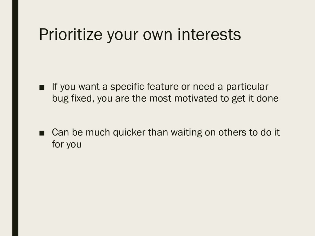 Prioritize your own interests ■ If you want a s...