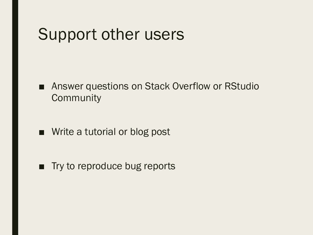 Support other users ■ Answer questions on Stack...