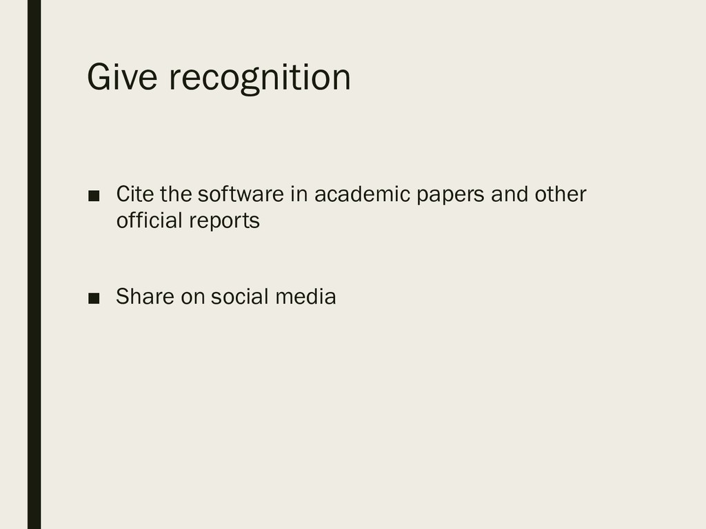 Give recognition ■ Cite the software in academi...