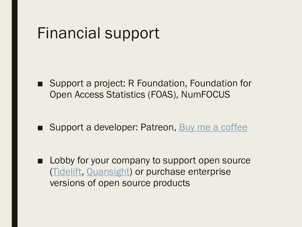 Financial support ■ Support a project: R Founda...