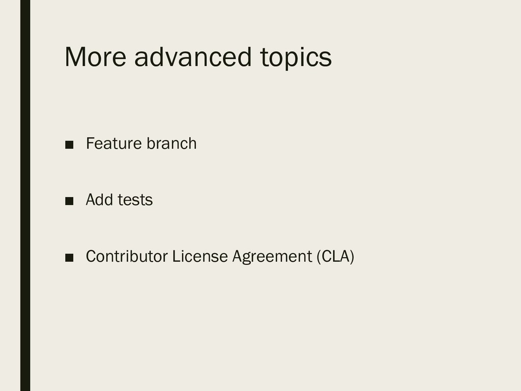More advanced topics ■ Feature branch ■ Add tes...