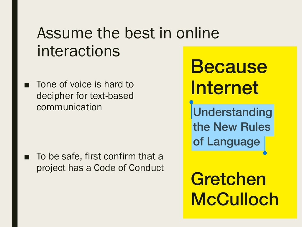 Assume the best in online interactions ■ Tone o...