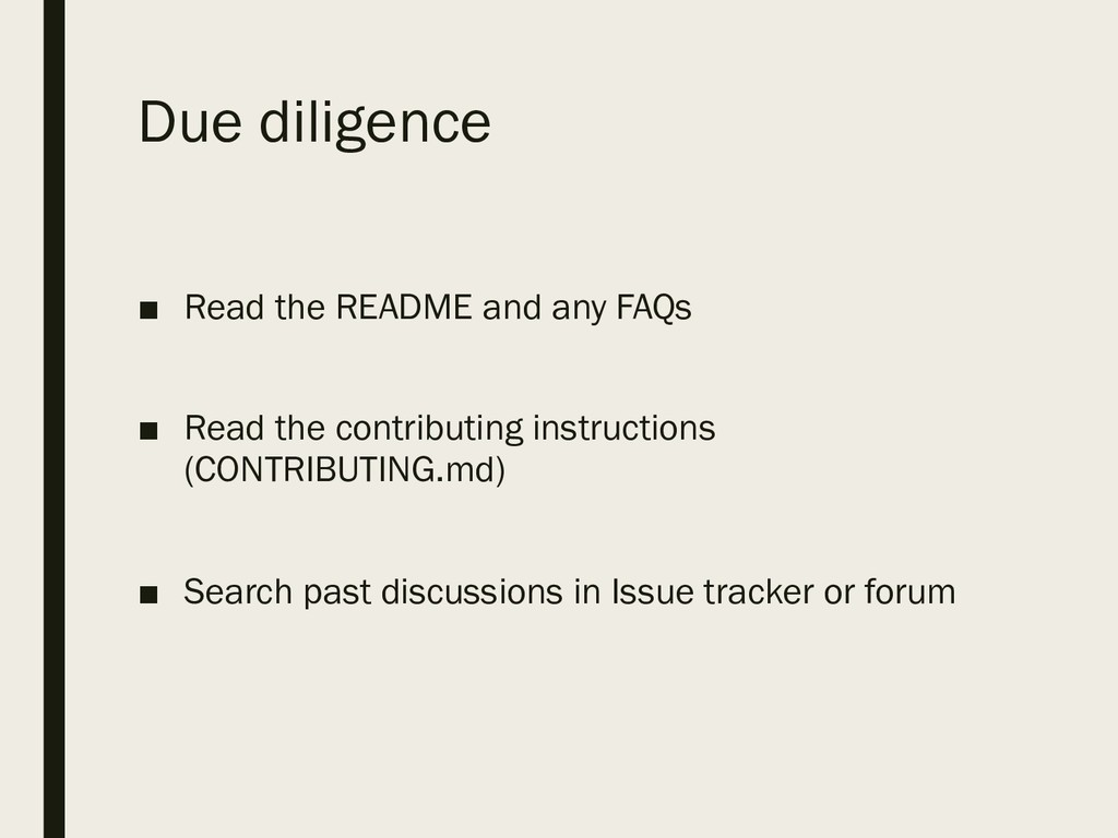 Due diligence ■ Read the README and any FAQs ■ ...