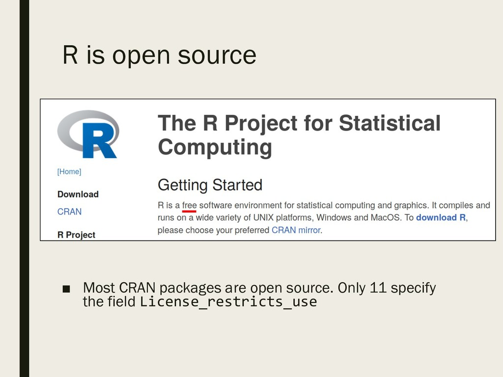 R is open source ■ Most CRAN packages are open ...