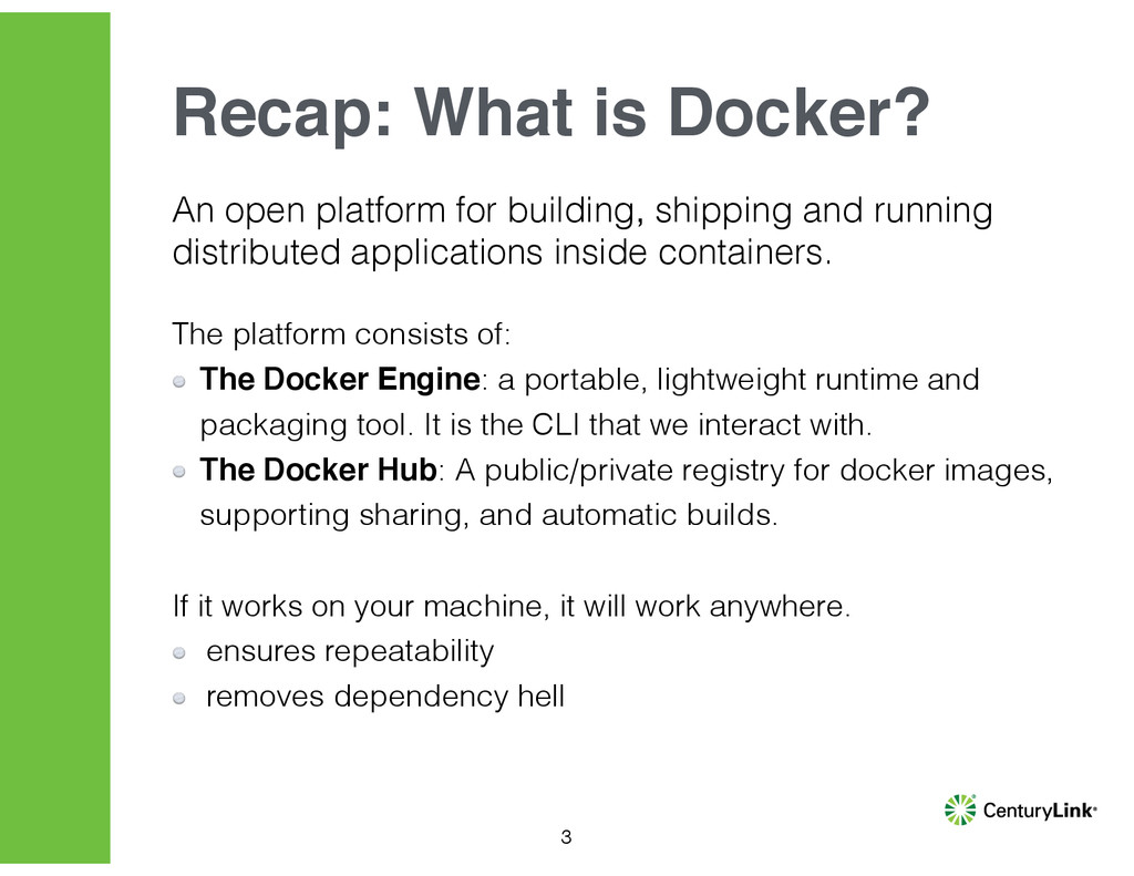3 Recap: What is Docker? An open platform for b...