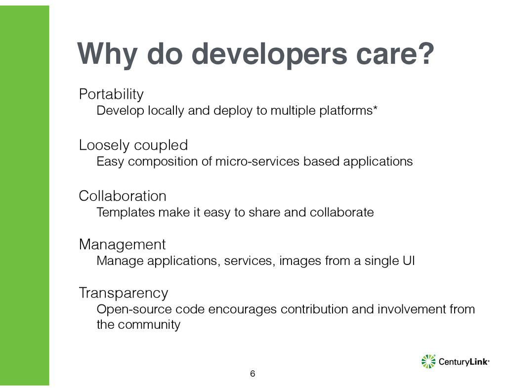 Portability Develop locally and deploy to multi...