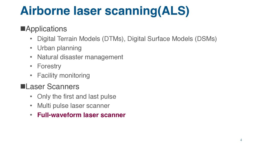 Airborne laser scanning(ALS) nApplications • Di...
