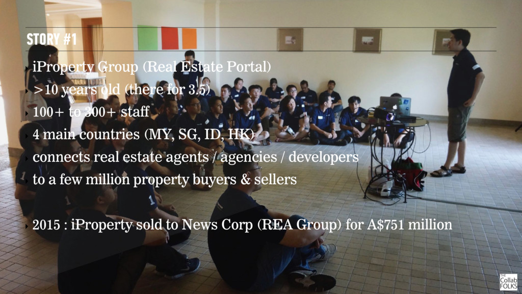 STORY #1 ‣ iProperty Group (Real Estate Portal)...