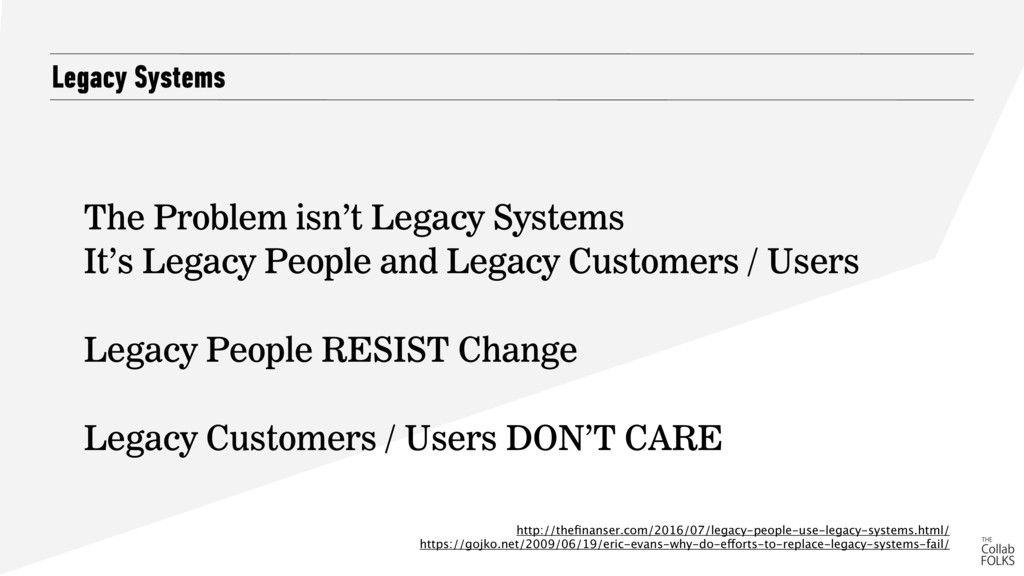 Legacy Systems The Problem isn't Legacy Systems...