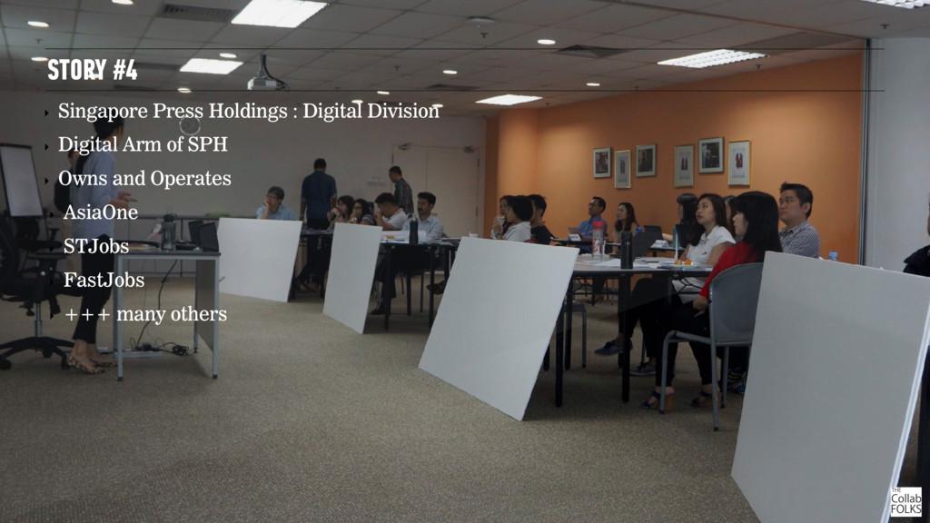 STORY #4 ‣ Singapore Press Holdings : Digital D...