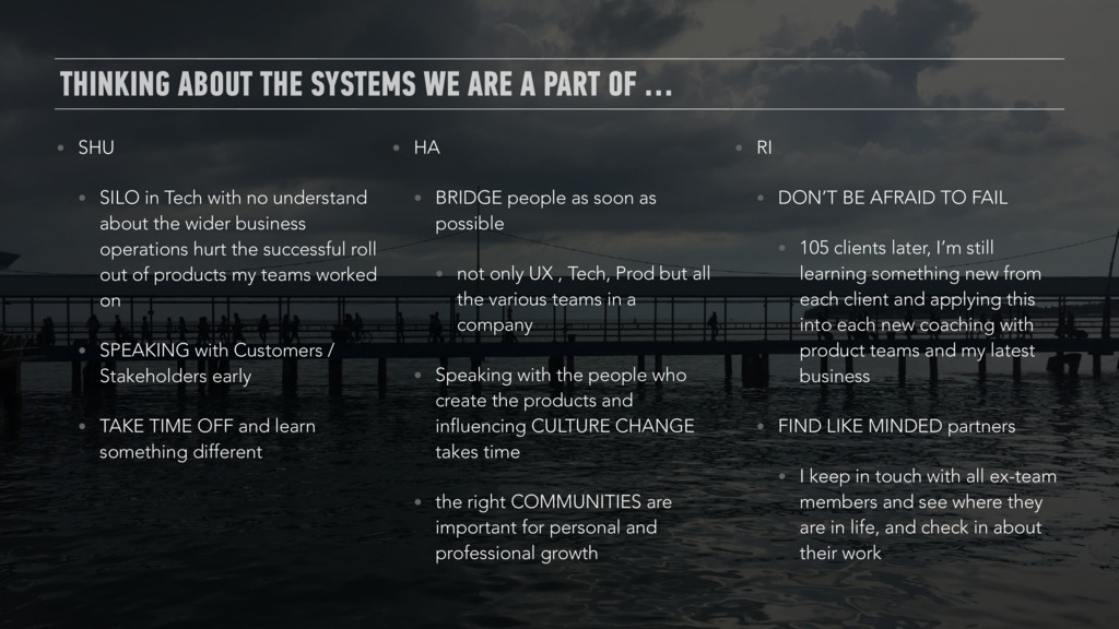 THINKING ABOUT THE SYSTEMS WE ARE A PART OF … •...