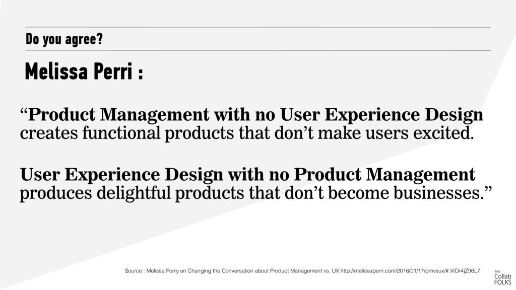 "Melissa Perri : Do you agree? ""Product Manageme..."