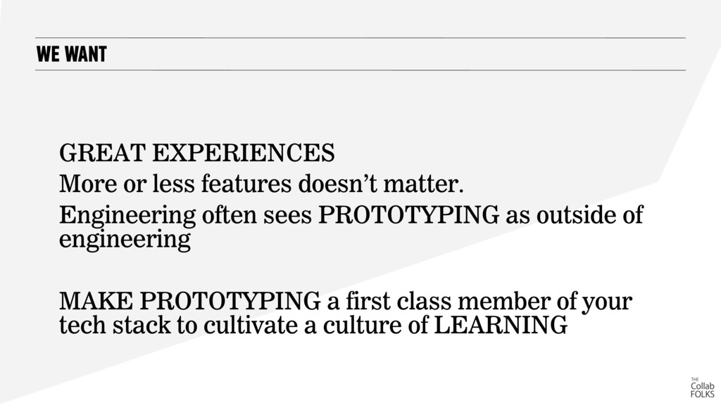 WE WANT GREAT EXPERIENCES More or less features...