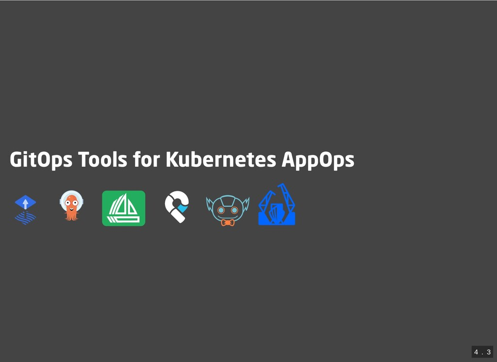 GitOps Tools for Kubernetes AppOps           4 ...