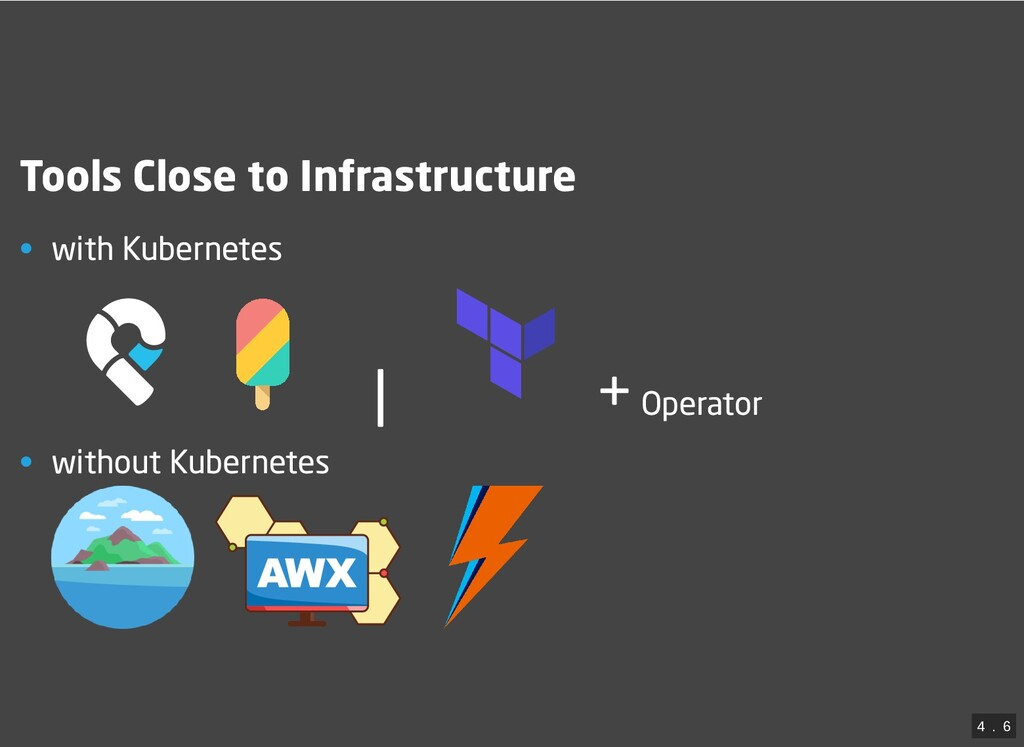 Tools Close to Infrastructure • with Kubernetes...