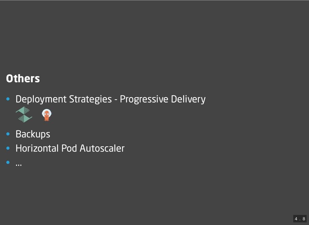 Others • Deployment Strategies - Progressive De...