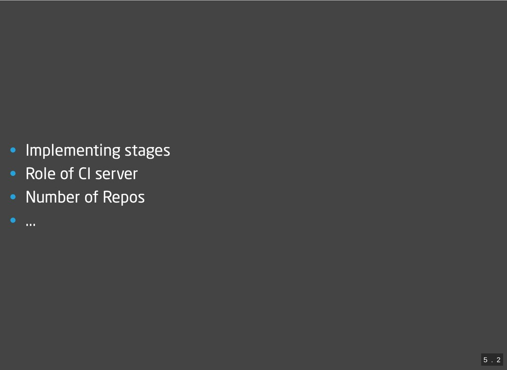 • Implementing stages • Role of CI server • Num...
