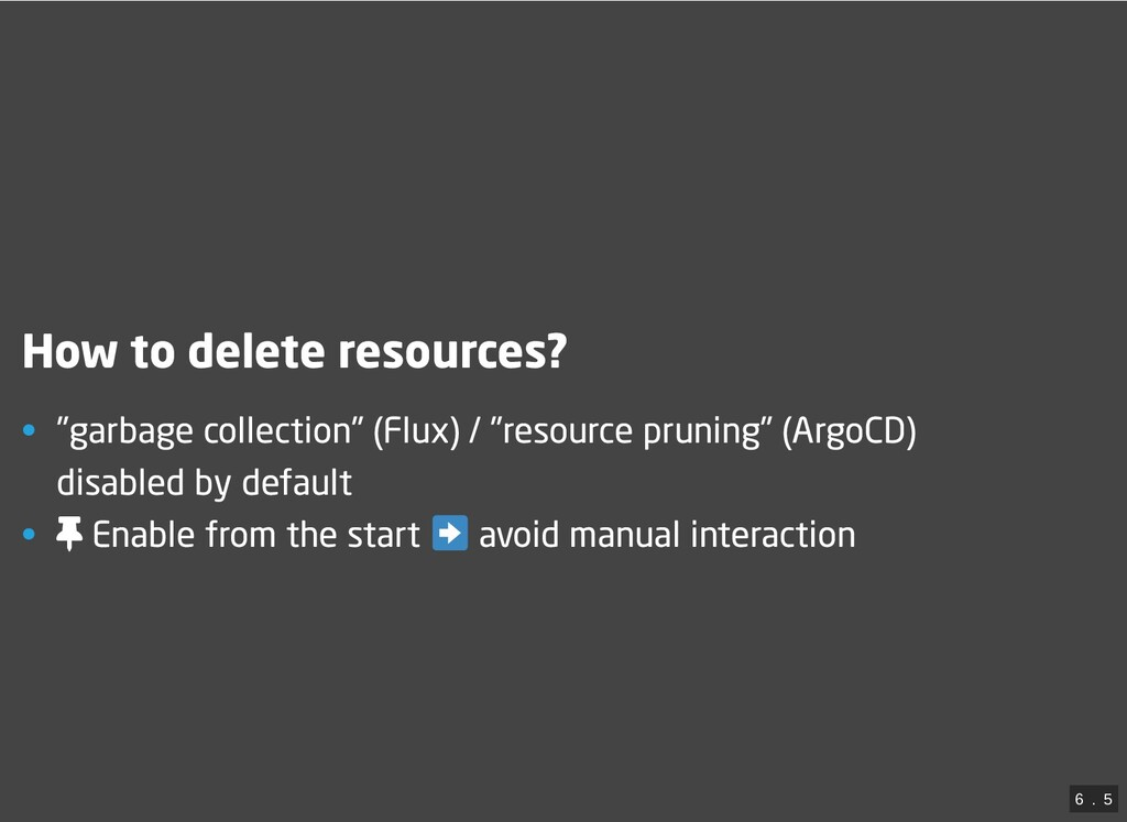 """How to delete resources? • """"garbage collection""""..."""