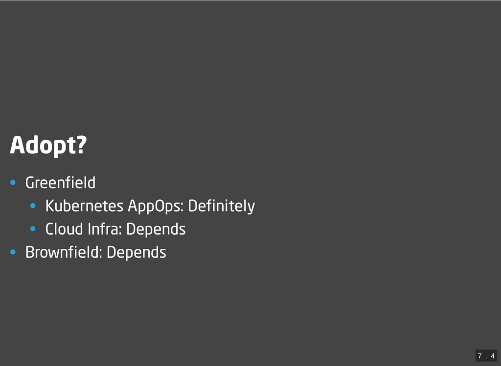 Adopt? • Greenfield • Kubernetes AppOps: Defini...
