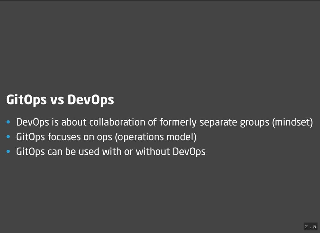 GitOps vs DevOps • DevOps is about collaboratio...