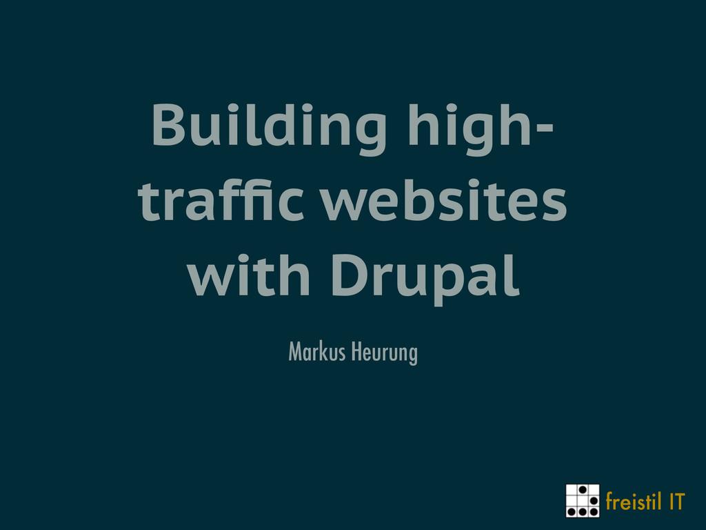 freistil IT Building high- traffic websites with...