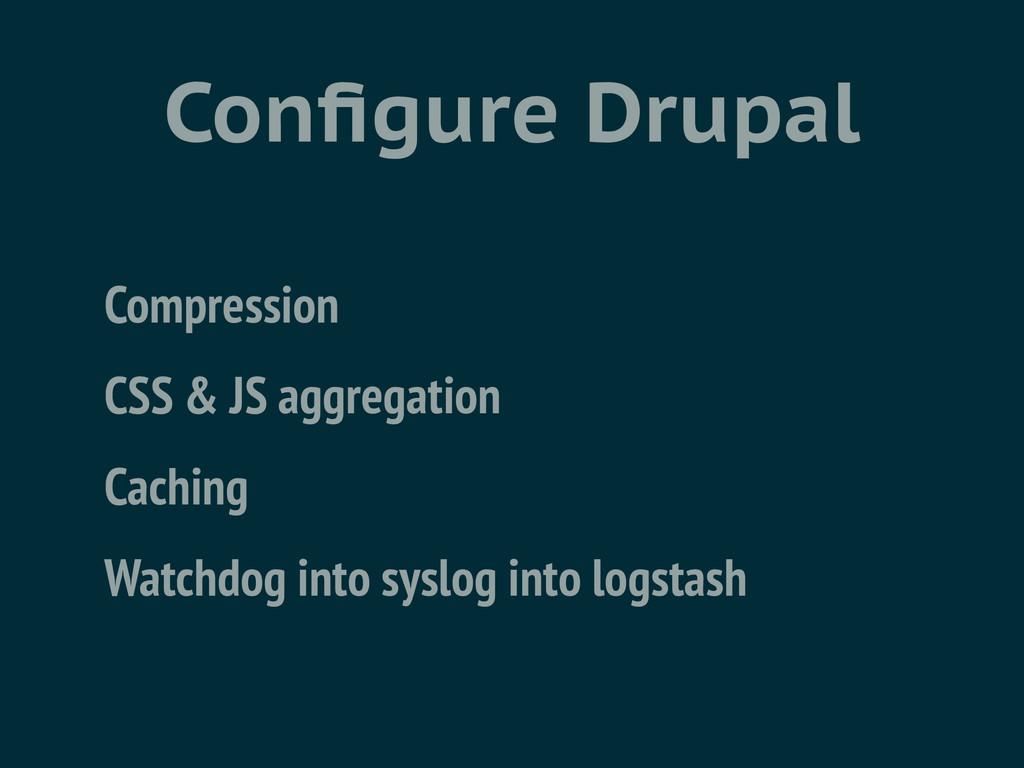 Configure Drupal Compression CSS & JS aggregatio...