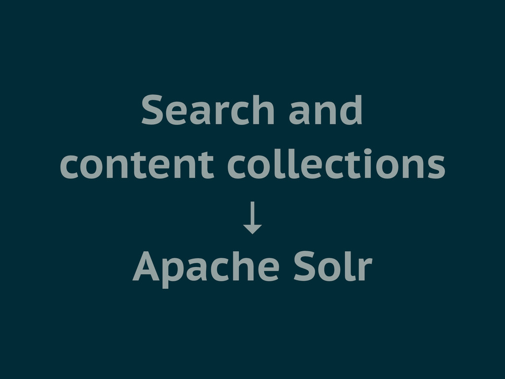 Search and content collections ↓ Apache Solr